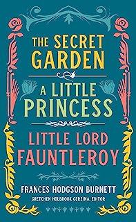 Frances Hodgson Burnett: The Secret Garden, A Little Princess, Little Lord Fauntleroy: (LOA #323)