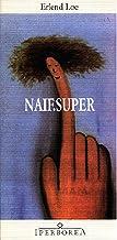 Naif.Super (Narrativa) (Italian Edition)