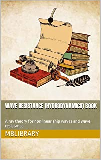 Wave resistance (Hydrodynamics) Book: A ray theory for nonlinear ship waves and wave resistance