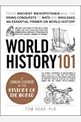 World History 101: From ancient Mesopotamia and the Viking conquests to NATO and WikiLeaks, an essential primer on world history (Adams 101) (English Edition) eBook Kindle