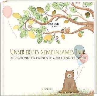 Pia Loewe Babyalbum - UNSER ERSTES GEMEINSAMES JAHR: Die schönsten Momente und Erinnerungen - ein bezauberndes Erinnerungsalbum zur Geburt PAPERISH Babybuch PAPERISH Kinderbuch