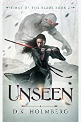 Unseen (First of the Blade Book 2) Kindle Edition