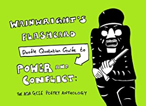 Wainwright's Flashcard Doodle Quotation Guide to Power and Conflict: the AQA GCSE Poetry Anthology (Wainwright's Flashcard Quotation Guide Book 4)