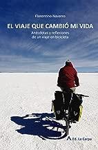 EL VIAJE QUE CAMBIÓ MI VIDA: Anécdotas y reflexiones de un viaje en bicicleta (La golondrina y el caracol) (Spanish Edition)