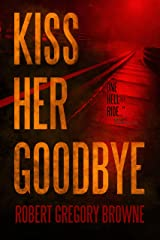 Kiss Her Goodbye (A Fourth Dimension Thriller Book 1) Kindle Edition