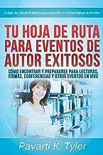 Hoja de ruta para eventos exitosos: prepárate para lecturas, firmas, conferencias y otros eventos (Spanish Edition)