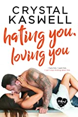 Hating You, Loving You (Inked Hearts Book 4) Kindle Edition