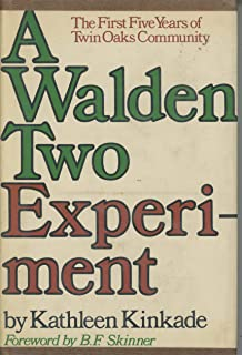 A Walden Two Experiment: The First Five Years of Twin Oaks Community