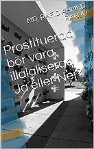 Prostituerad bör vara illalaliserad Ja eller Nej? (Swedish Edition)