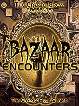 Bazaar Encounters