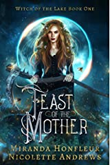 Feast of the Mother (Witch of the Lake Book 1) Kindle Edition
