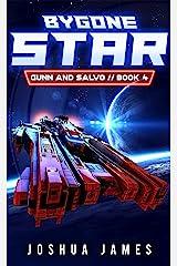 Bygone Star: A Sci-Fi Thriller (Gunn and Salvo Book 4) Kindle Edition
