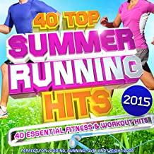 40 Top Summer Running Hits Playlist 2015 - 40 Essential Fitness & Workout Hits