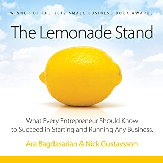 The Lemonade Stand: What Every Entrepreneur Should Know to Succeed in Starting and Running Any Business.
