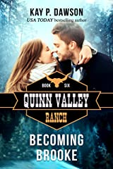 Becoming Brooke (Quinn Valley Ranch Book 6) Kindle Edition
