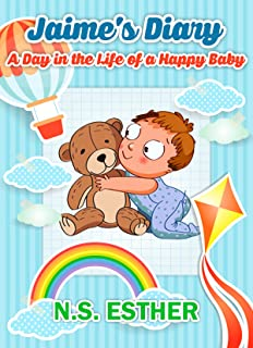 Jaime's Diary: A Day in the Life of a Happy Baby (Bedtime stories book series for children 8)