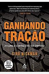 Ganhando tração: Assuma o controle da sua empresa (Portuguese Edition) Kindle Edition