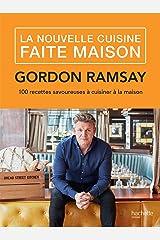 La nouvelle cuisine faite maison : 100 recettes savoureuses à cuisiner à la maison (Beaux Livres Cuisine) Format Kindle