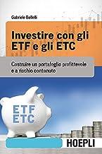 Permalink to Investire con gli ETF e gli ETC. Costruire un portafoglio profittevole e arischio contenuto PDF