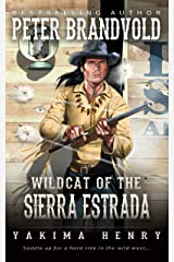 Wildcat of the Sierra Estrada: A Western Fiction Classic (Yakima Henry Book 14) Kindle Edition