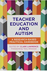 Teacher Education and Autism: A Research-Based Practical Handbook Paperback