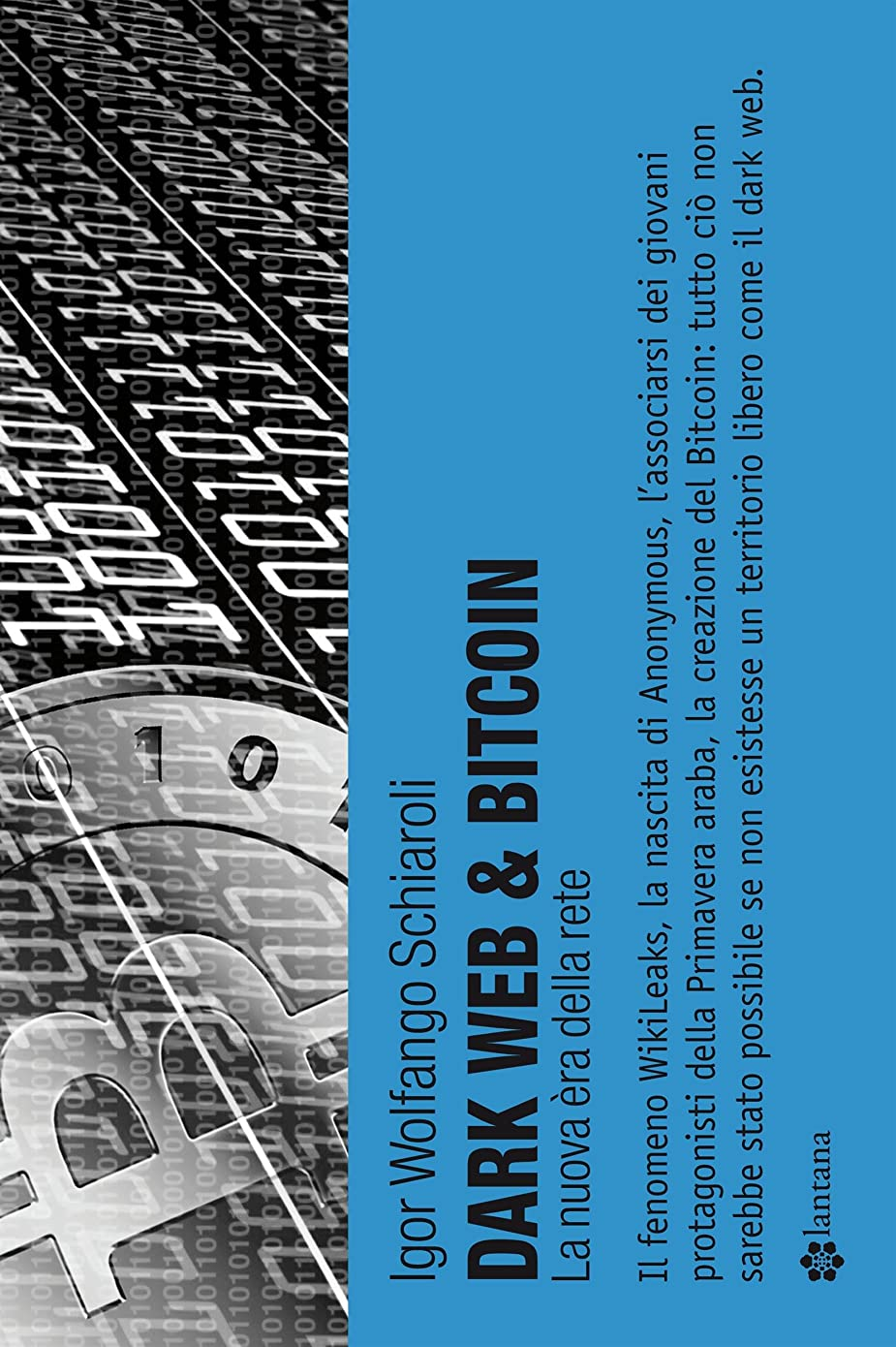 要求引用離れたDark Web & Bitcoin: La nuova èra della rete (Italian Edition)