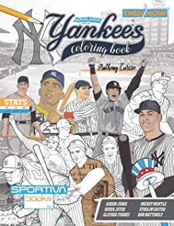 Aaron Judge and the New York Yankees: Then and Now: The Ultimate Baseball Coloring, Activity, Biography and Stats Book for Adults and Kids