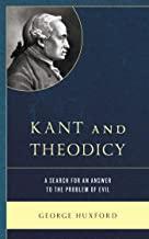 Kant and Theodicy: A Search for an Answer to the Problem of Evil (English Edition)