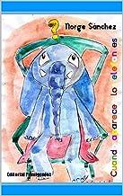 Cuando aparecen los elefantes (Spanish Edition)