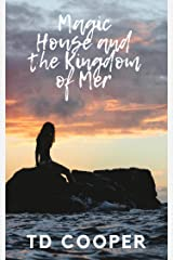 Magic House and the Kingdom of Mer Kindle Edition