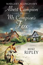 Margery Allingham's Mr Campion's Fox: A brand-new Albert Campion mystery written by Mike Ripley (An Albert Campion Mystery Book 2)