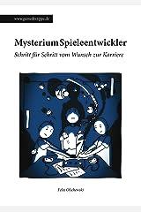 Mysterium Spieleentwickler: Schritt für Schritt vom Wunsch zur Karriere Kindle Ausgabe