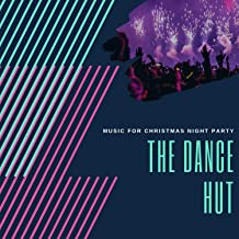 The Dance Hut - Music For Christmas Night Party