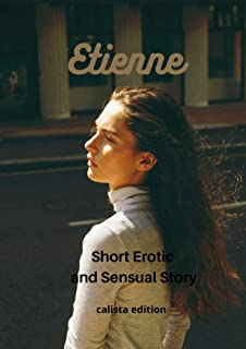 Etienne  Short Erotic and Sensual Story (English Edition)