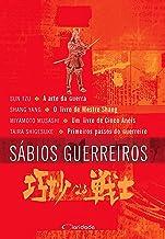 Sábios guerreiros: Arte da guerra,  Livro de Mestre Shang, Livro de Cinco Anéis, Primeiros passos do guerreiro (Portuguese...