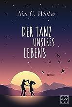 Der Tanz unseres Lebens (German Edition)