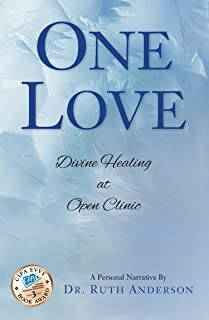 One Love: Divine Healing at Open clinic (English Edition)