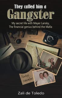 They Called Him a Gangster: My Secret Life with Meyer Lansky, the Financial Genius Behind the Mafia