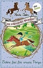 Der kunterbunte Waldenhof: Bühne frei für unsere Ponys - Band 3 (German Edition)