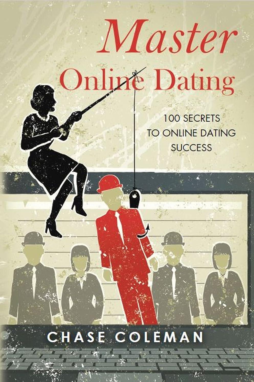 スタジアムメカニック豚Master Online Dating: 100 Secrets to Online Dating Success (English Edition)