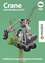 CRANE LEGO NXT (LEGO NXT building & programming instruction guide Book 1)