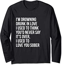 I Used To Love You Sober Country Music Lyrics Long Sleeve T-Shirt