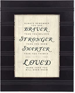 Cottage Garden You are Braver, Stronger and Smarter Than You Know Black 8 x 10 Framed Wall Art Plaque