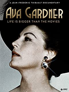 Ava Gardner: Life Is Bigger Than The Movies
