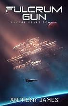 Fulcrum Gun (Savage Stars Book 4)
