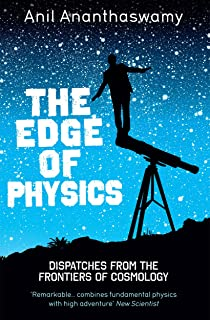 The Edge of Physics: Dispatches from the Frontiers of Cosmology