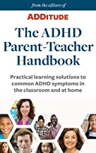 The ADHD Parent-Teacher Handbook: Practical learning solutions to common ADHD symptoms in the classroom and at home (ADHD at School Book 3)