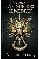 Vampyria, livre 1 : La Cour des Ténèbres Format Kindle