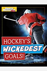 Hockey's Wickedest Goals! (Sports Illustrated Kids Prime Time Plays) Kindle Edition