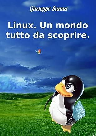 Linux. Un mondo tutto da scoprire.